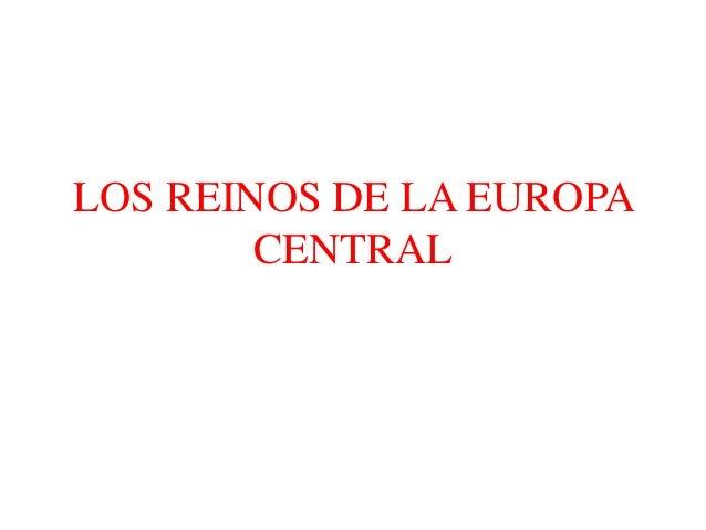 LOS REINOS DE LA EUROPA CENTRAL