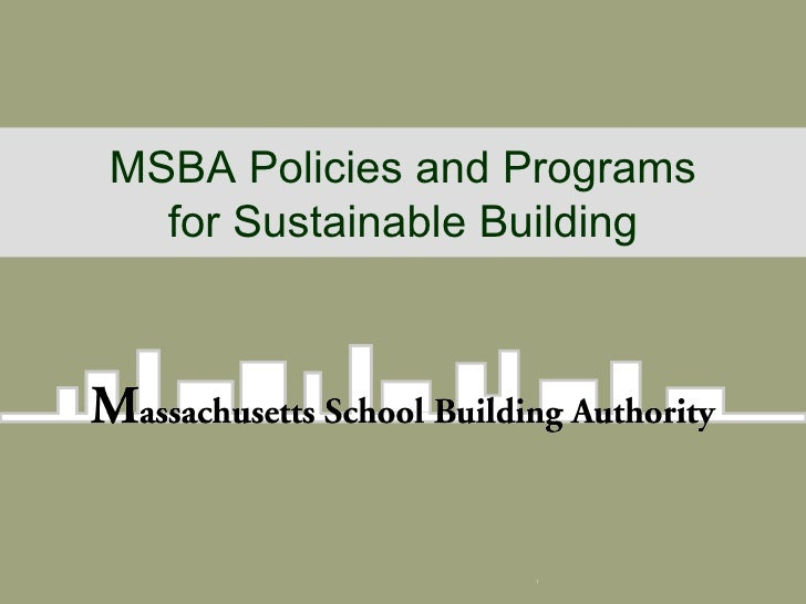 MSBA Policies and Programs for Sustainable Building