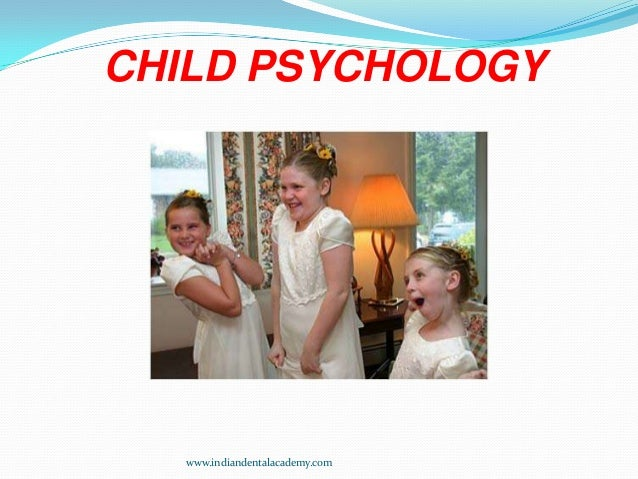 CHILD PSYCHOLOGY /certified fixed orthodontic courses by Indian dental academy