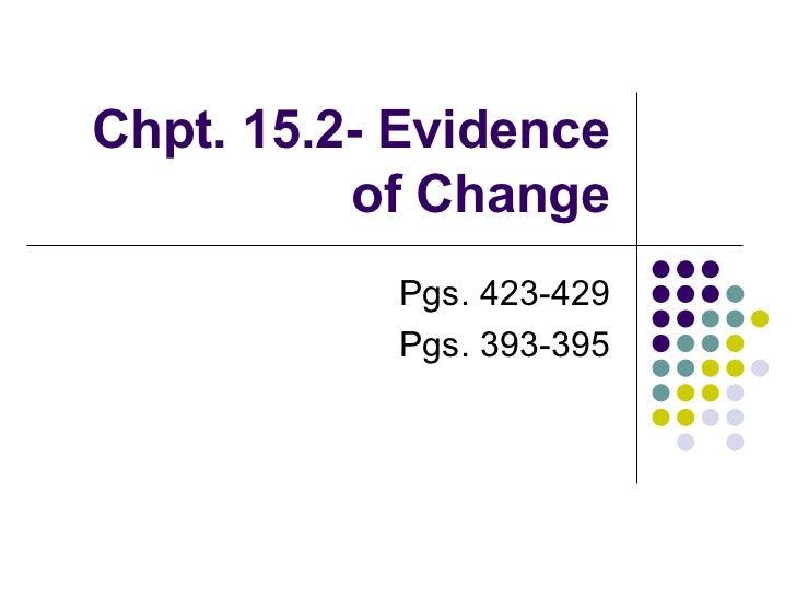 Chpt. 15.2- Evidence of Change Pgs. 423-429 Pgs. 393-395