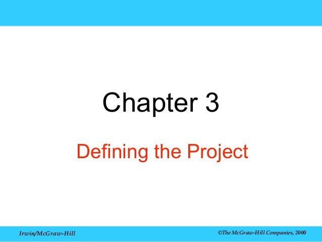 Chapter 3 Defining the Project  Irwin/McGraw-Hill  ©The McGraw-Hill Companies, 2000