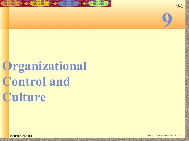 9  9-1  Organizational Control and Culture Irwin/McGraw-Hill  ©The McGraw-Hill Companies, Inc., 2000