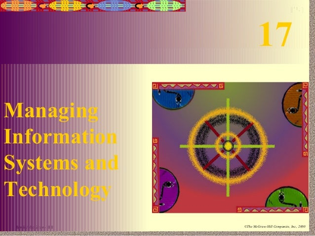 17-1  17 Managing Information Systems and Technology Irwin/McGraw-Hill  ©The McGraw-Hill Companies, Inc., 2000