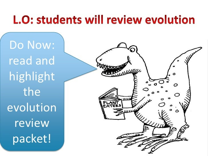 Do Now:read andhighlight   theevolution review packet!