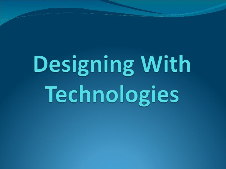 Chpt 8 Designing With Technologies