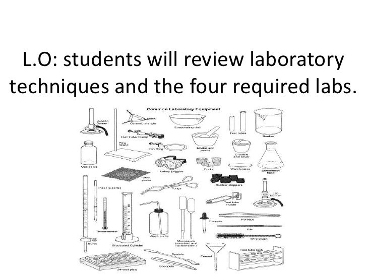 L.O: students will review laboratorytechniques and the four required labs.