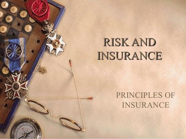 RISK ANDINSURANCE  PRINCIPLES OF   INSURANCE