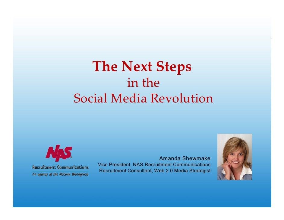 The Next Steps          in the Social Media Revolution                                 Amanda Shewmake    Vice President, ...