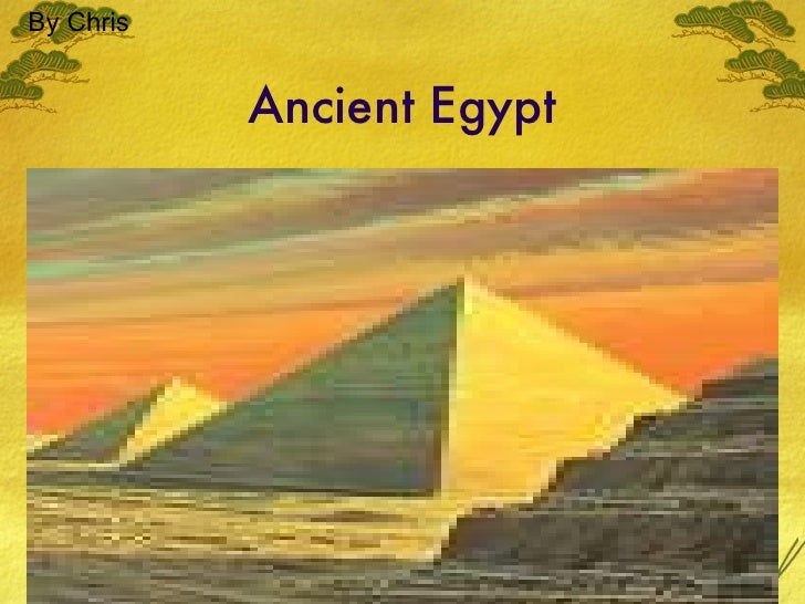 Ancient Egypt By Chris