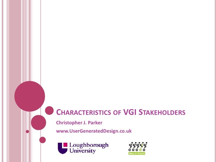 CHARACTERISTICS OF VGI STAKEHOLDERS Christopher J. Parker www.UserGeneratedDesign.co.uk