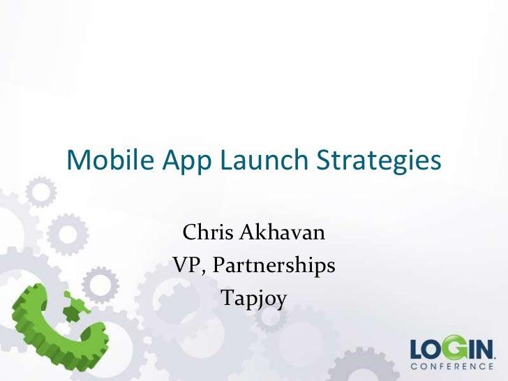 Mobile App Launch Strategies        Chris Akhavan       VP, Partnerships            Tapjoy