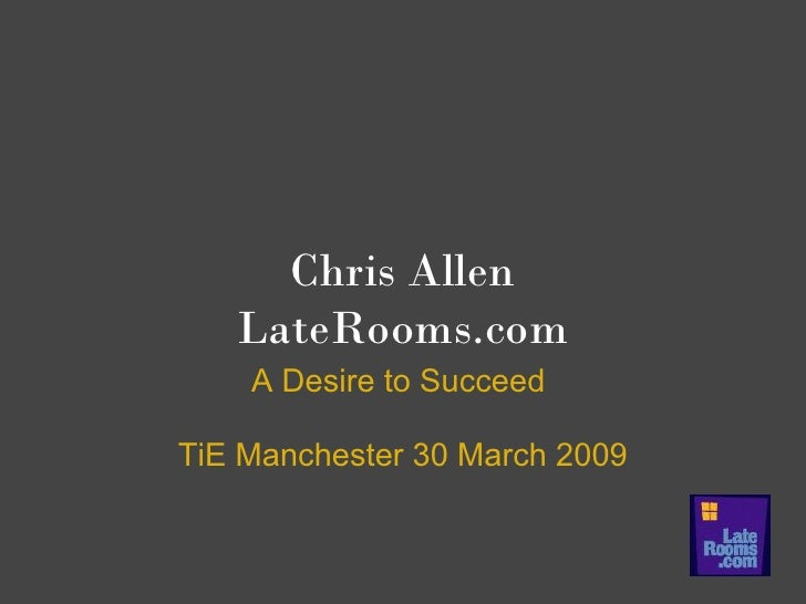 Chris Allen    LateRooms.com     A Desire to Succeed  TiE Manchester 30 March 2009