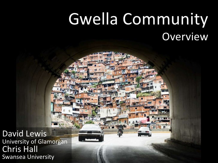 Gwella Overview - Chris Hall - Swansea University and David Lewis Glamorgan University