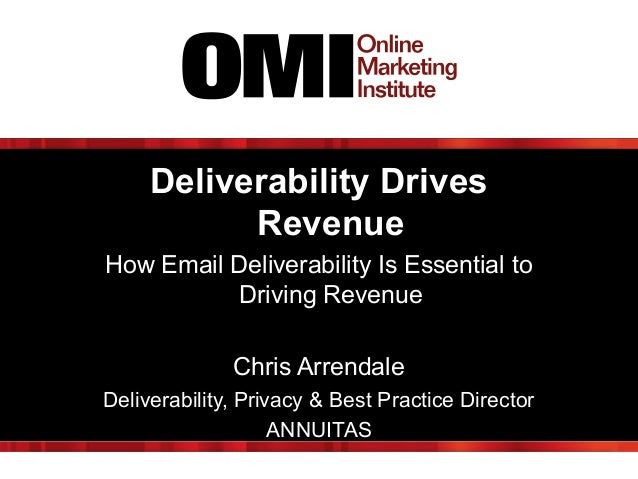 Deliverability Drives Revenue How Email Deliverability Is Essential to Driving Revenue Chris Arrendale Deliverability, Pri...
