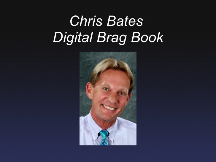 Chris Bates' Brag Book