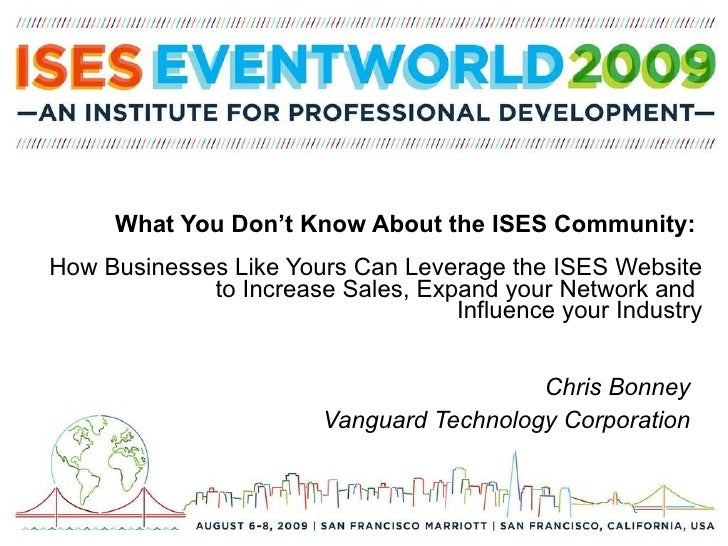 What You Don't Know About the ISES Community:  How Businesses Like Yours Can Leverage the ISES Website to Increase Sales, ...
