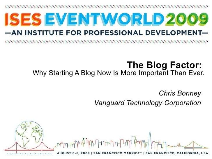 Vanguard Technology - ISES Event World 2009 - The Blog Factor