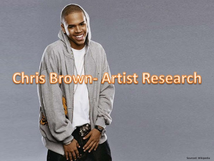 Chris Brown- Artist Research<br />Sourced: Wikipedia<br />