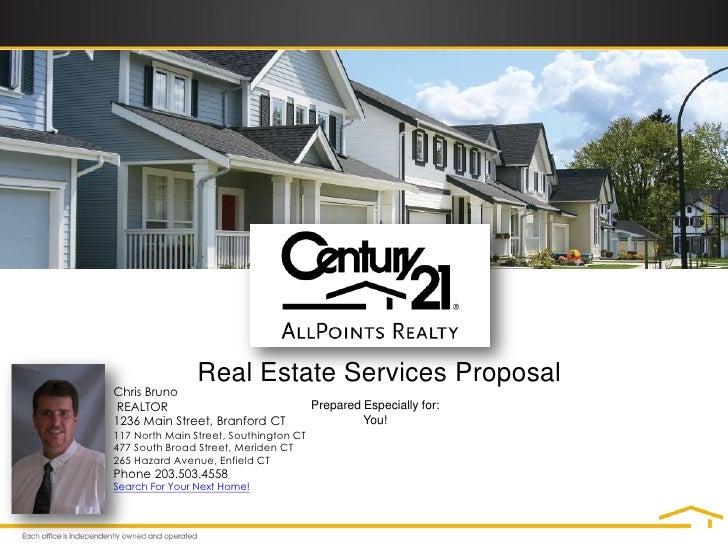 Real Estate Services ProposalChris BrunoREALTOR                                 Prepared Especially for:1236 Main Street, ...