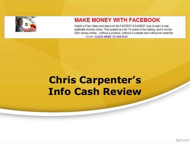 Chris Carpenter's Info Cash Review - How to Make Money on Facebook - Brand New Video