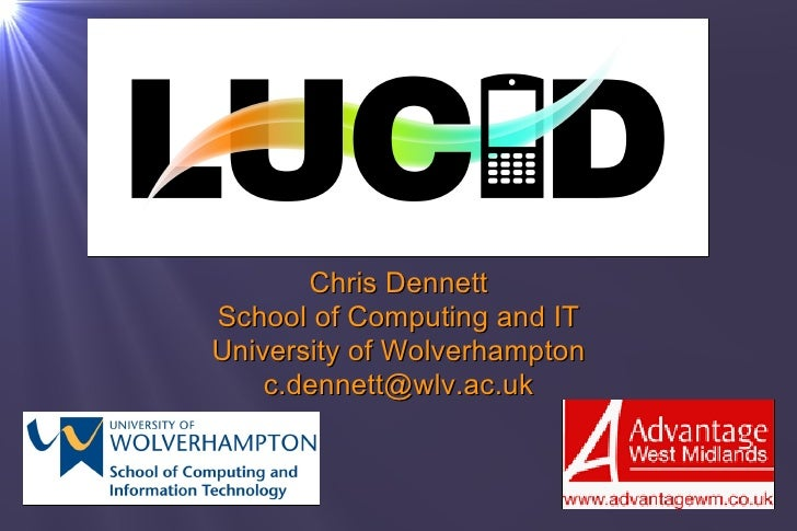 Chris Dennett School of Computing and IT University of Wolverhampton [email_address]
