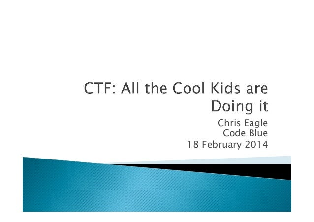 Keynote:CTF: All the Cool Kids are doing it    by Chris Eagle