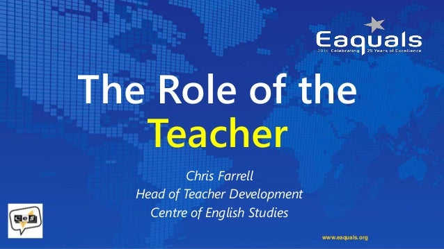 the role of a teacher in Get an answer for 'role of teacherswhat is the role of teachers in the education of a student & his character building' and find homework help for other reference questions at enotes.