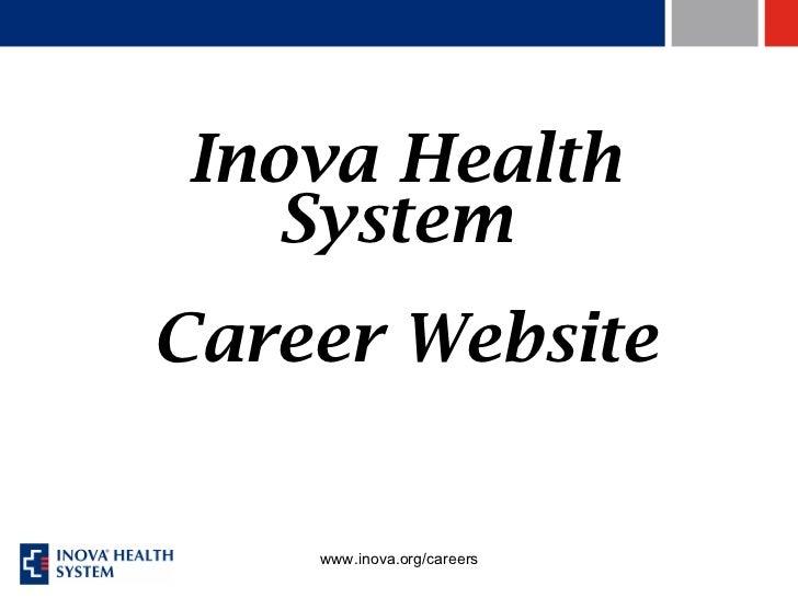 Inova Health System  Career Website www.inova.org/careers