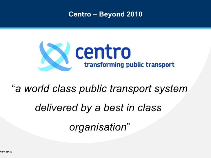 """"""" a world class public transport system delivered by a best in class  organisation """""""