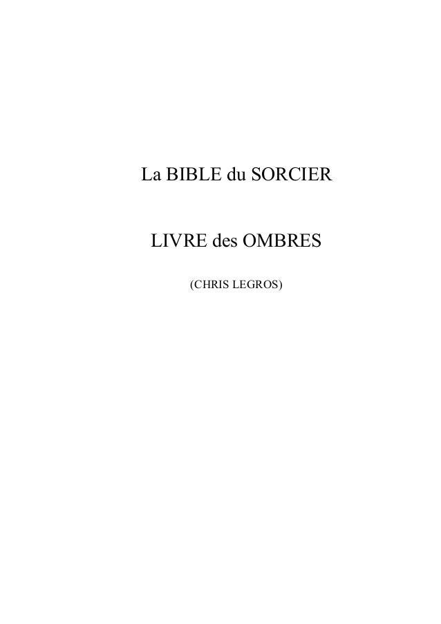 La BIBLE du SORCIERLIVRE des OMBRES    (CHRIS LEGROS)