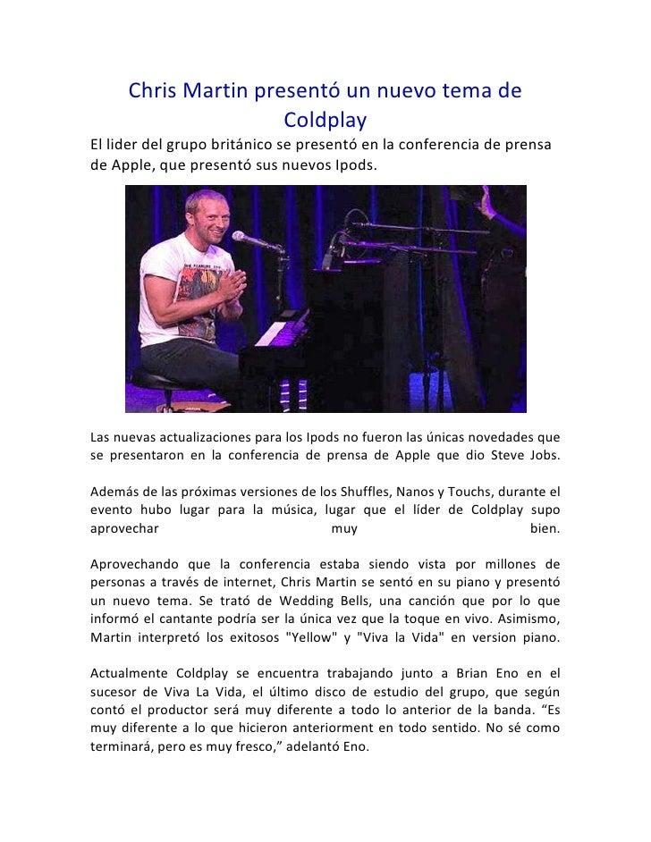 Chris Martin presentó un nuevo tema de Coldplay<br />El lider del grupo británico se presentó en la conferencia de prensa ...