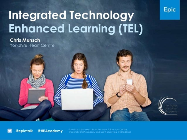 Integrated Technology Enhanced Learning (TEL)
