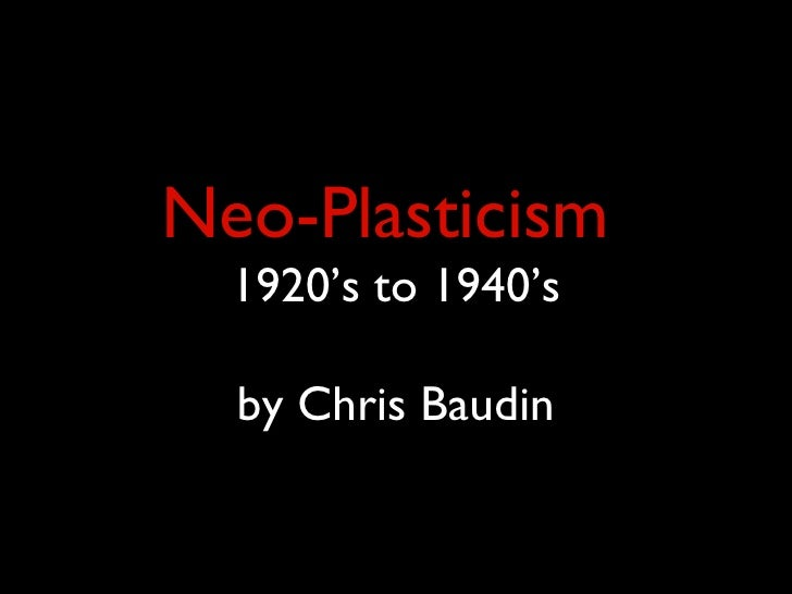 Neo-Plasticism  1920's to 1940's by Chris Baudin