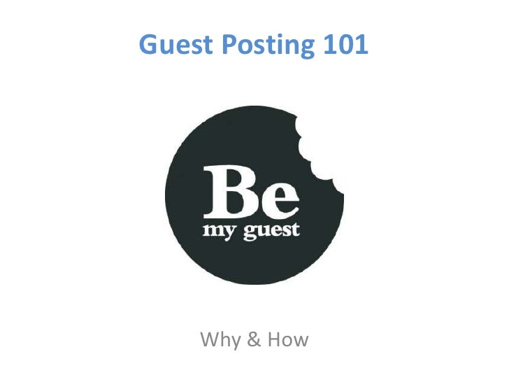 Guest Posting 101    Why & How