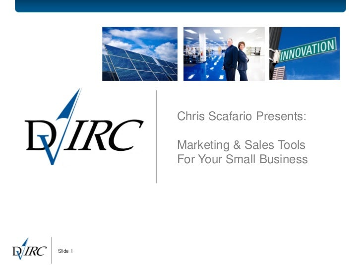 Chris Scafario Presents:          Marketing & Sales Tools          For Your Small BusinessSlide 1