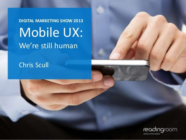 Mobile UX: We're Still Human by Chris Scull