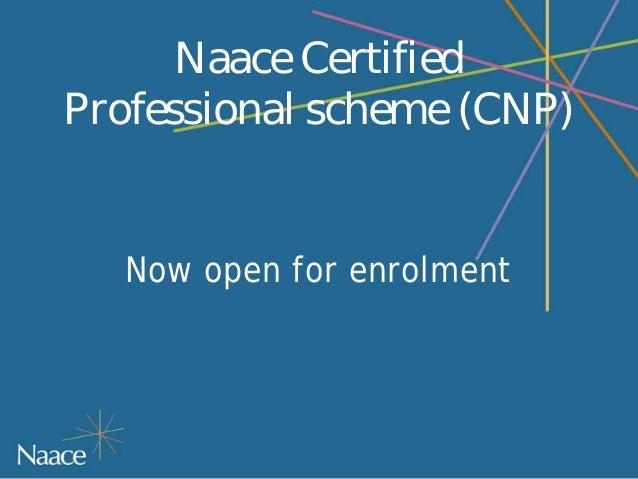 Naace CertifiedProfessional scheme (CNP)   Now open for enrolment
