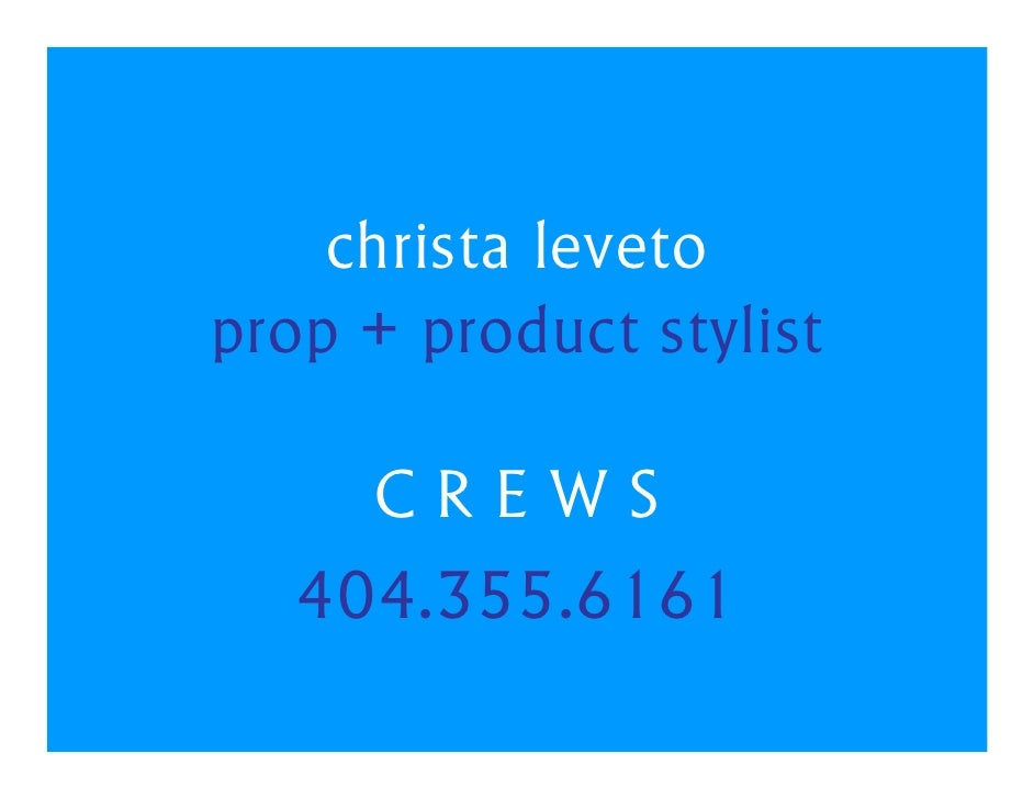 christa leveto prop + product stylist       CREWS    404.355.6161