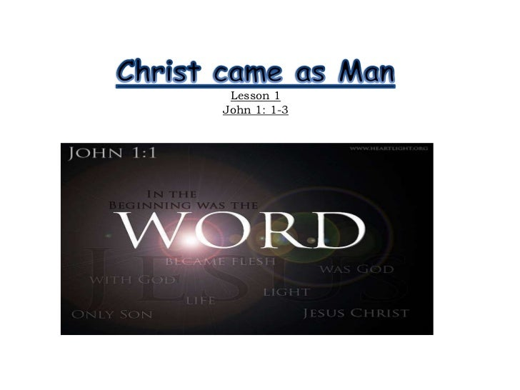 Christ came as ManLesson 1John 1: 1-3<br />
