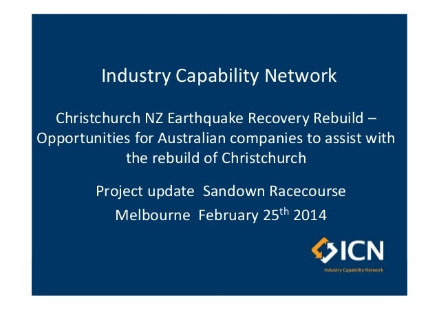 Industry Capability Network Christchurch NZ Earthquake Recovery Rebuild – Opportunities for Australian companies to assist...