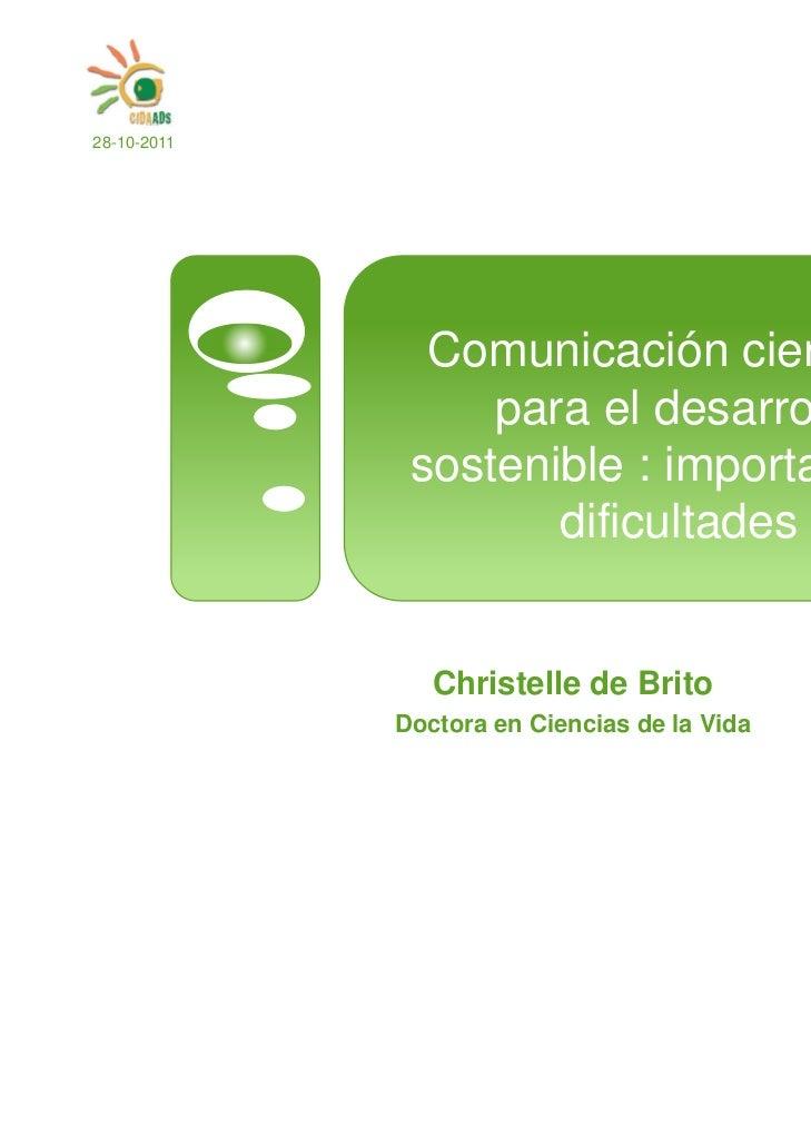 28-10-2011               Comunicación científica                  para el desarrollo              sostenible : importancia...