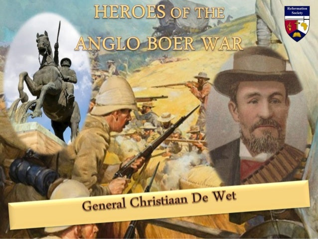 General Christiaan Rudolf De Wet stands out as one of the most successful and respected of the Boer generals.