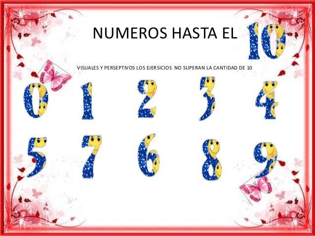 NUMEROS HASTA EL  VISUALES Y PERSEPTIVOS LOS EJERSICIOS NO SUPERAN LA CANTIDAD DE 10