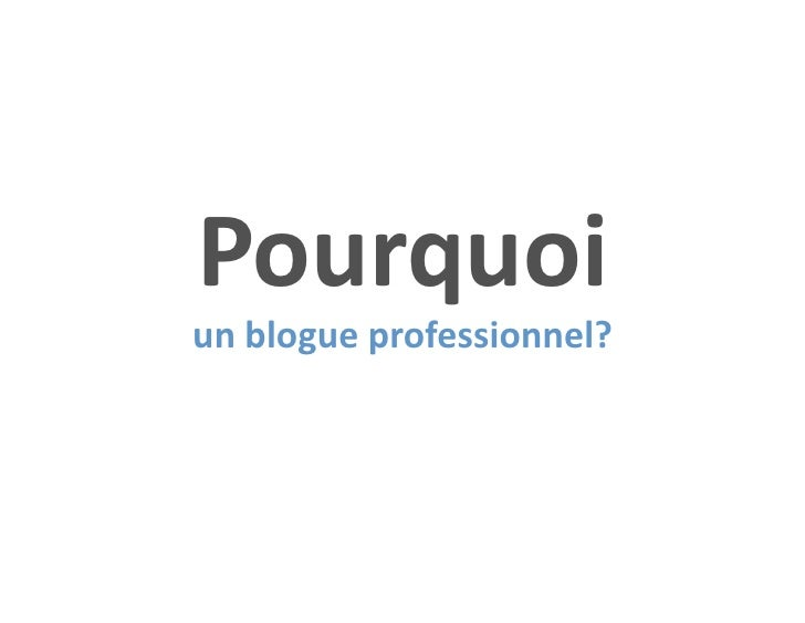 Pourquoi un blogue professionnel?