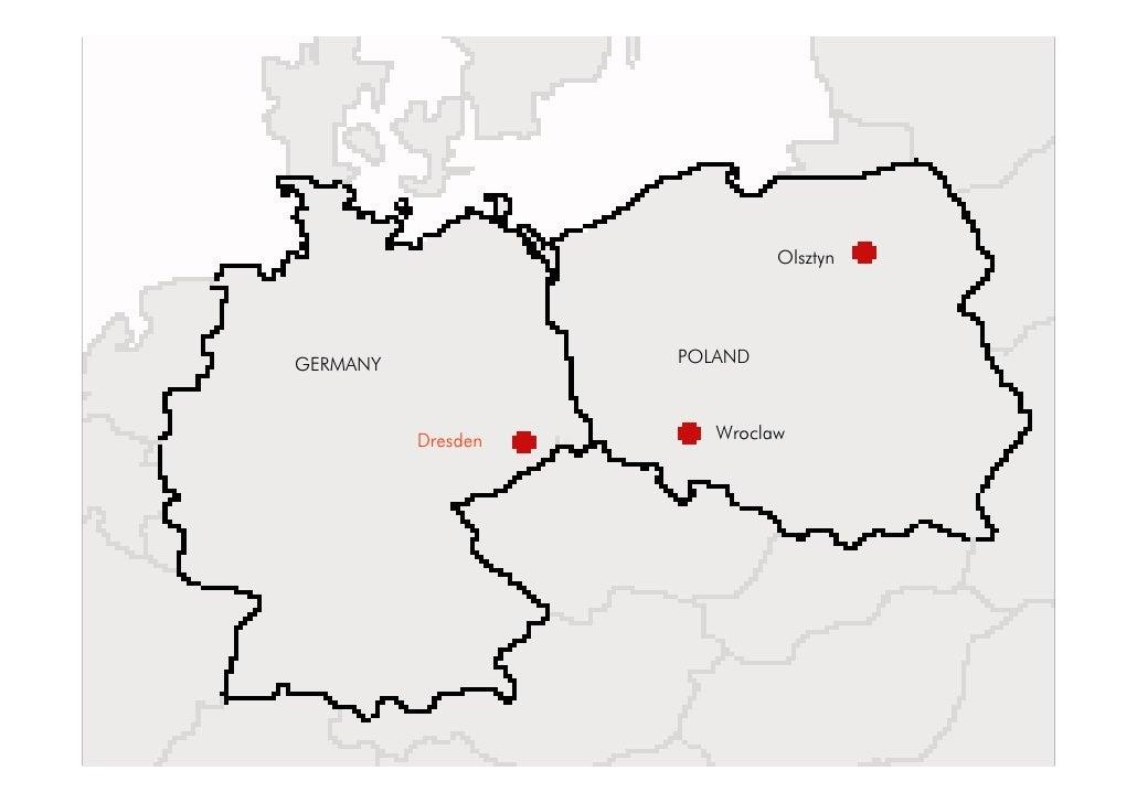 Olsztyn                         POLAND GERMANY                          Wroclaw           Dresden