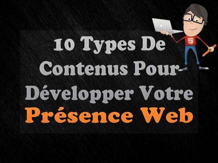 Pour développer votreprésence sur le Web, vous devez                              créez et diffusez                     DE...