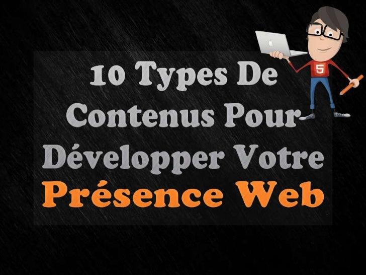10 types de contenus pour développer votre Présence Web