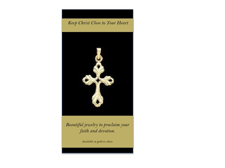 Keep Christ Close to Your Heart<br />Beautiful jewelry to proclaim your faith and devotion. <br />Available in gold or sil...