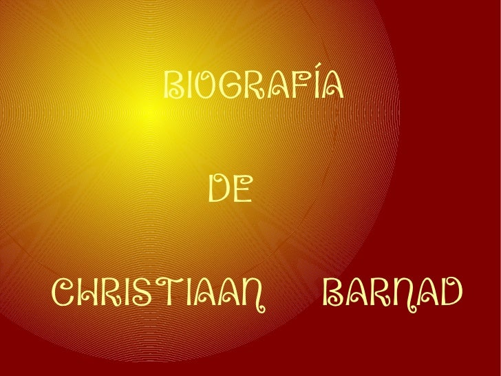 BIOGRAFÍA DE CHRISTIAAN  BARNAD