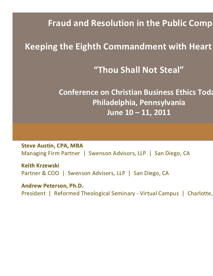 "Fraud and Resolution in the Public Company: Keeping the Eight Commandments with Heart and Hand ""Thou Shall Not Steal"""